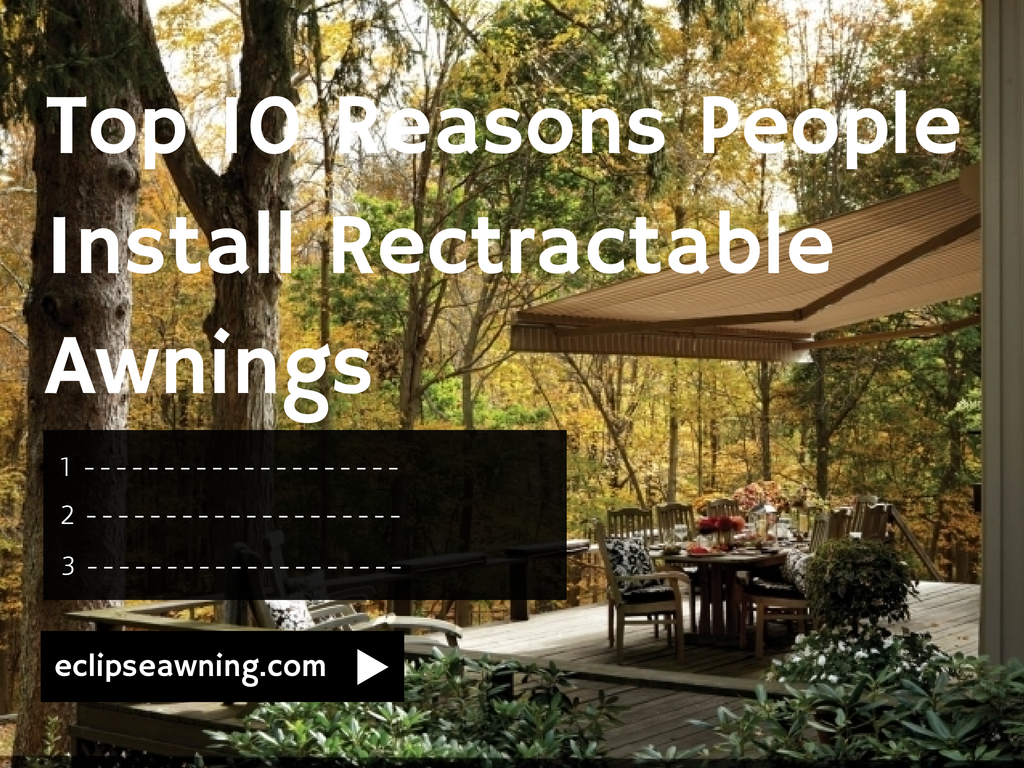 Top 10 Reasons People Install Retractable Awnings